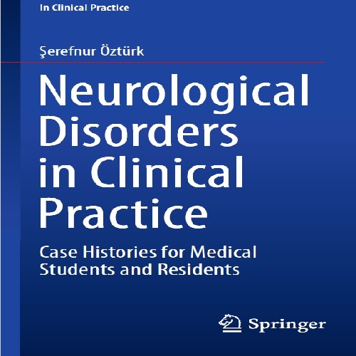 دانلود Neurological Disorders in Clinical Practice 2016.